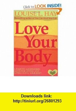 Love Your Body 9781561706020 Louise Hay Isbn 10 1561706027