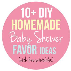 10+ Easy, DIY Baby Shower Favor Ideas That You Can Make From Home!