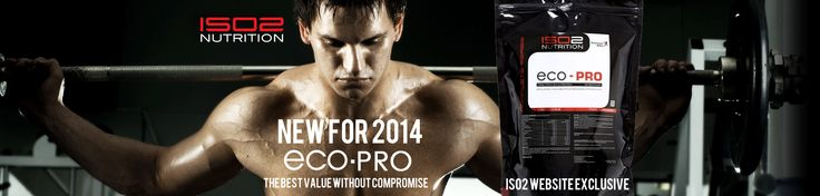 NEW PRODUCT for release January 2014 ECO-PRO Whey Concentrate Protein ONLY £23.99 ONLY available for purchase from Website www.iso2nutrition.co.uk
