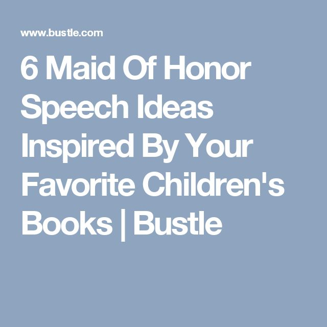 6 Maid Of Honor Speech Ideas Inspired By Your Favorite Children's Books | Bustle