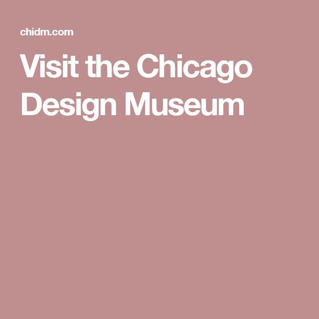Visit the Chicago Design Museum
