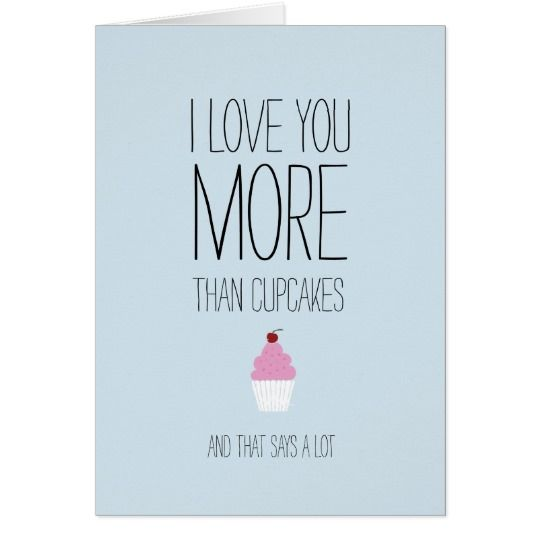 I love you more than cupcakes Valentines card