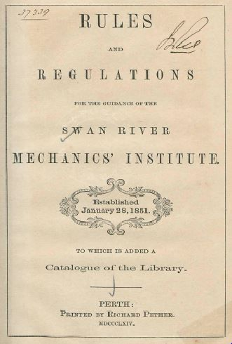 Rules and regulations for the guidance of the Swan River Mechanics' Institute - 1864.