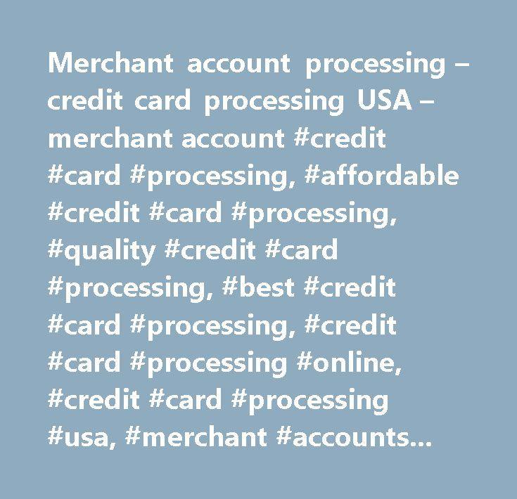 Merchant account processing – credit card processing USA – merchant account #credit #card #processing, #affordable #credit #card #processing, #quality #credit #card #processing, #best #credit #card #processing, #credit #card #processing #online, #credit #card #processing #usa, #merchant #accounts, #affordable #merchant #accounts, #quality #merchant #accounts, #best #merchant #accounts, #merchant #accounts #online, #merchant #accounts #usa, #credit #card #transaction, #credit #card…