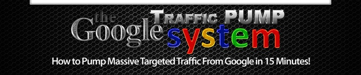 The Google Traffic Pump System (Make Money Online Using FREE Google Tools)