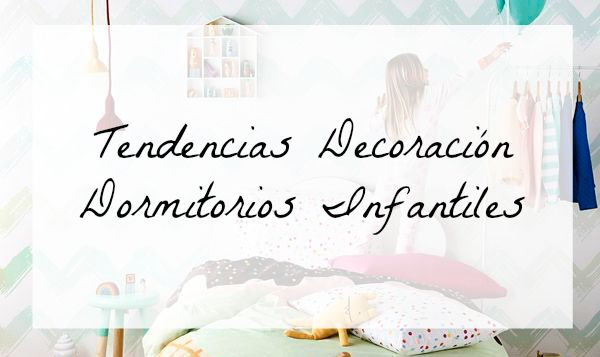 Tendencias decoración dormitorios infantiles 2015