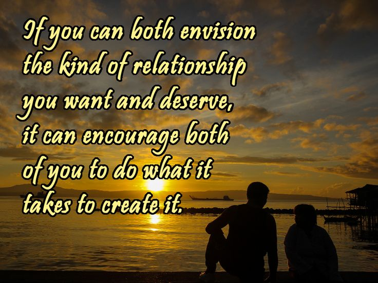 """""""If you can both envision the kind of relationship you want and deserve, it can encourage both of you to do what it takes to create it."""", Lidy Seysener, """"Love, Lies And The Games Couples Play"""", #Envision, #Vision, #Relationship, #Encourage, #Courage"""
