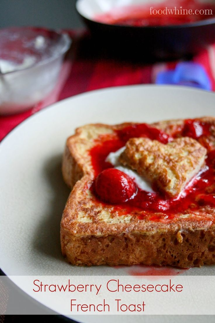 Strawberry Cheesecake French Toast | Strawberry Cheesecake, French ...