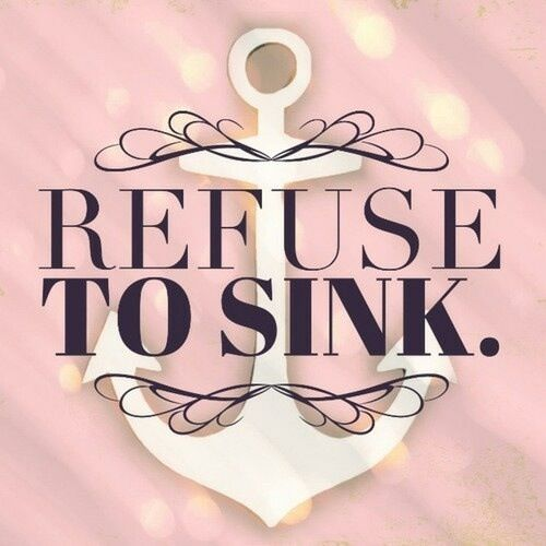Refuse To Sink  And Especially Refuse To Sink Your Own