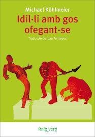 Idil·li amb gos ofefant-se de Michael Köhlmeier. Raig verd ed.   «Un delicat llibre sobre la fragilitat de la vida.»   Der Spiegel.