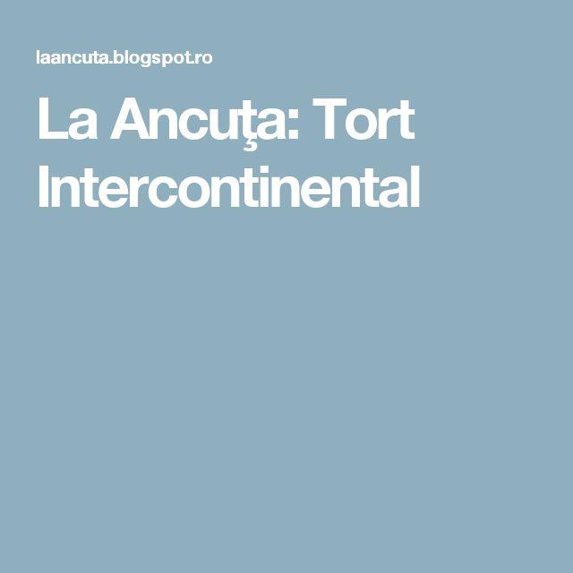 La Ancuţa: Tort Intercontinental