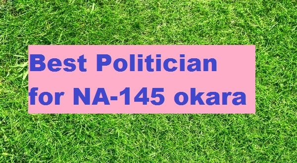 Who is Good Politician for NA-145 okara