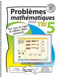Problèmes mathématiques pour TBI 5 - Cette série a été créée afin de permettre aux élèves de s'impliquer plus activement dans la résolution de problème en classe.