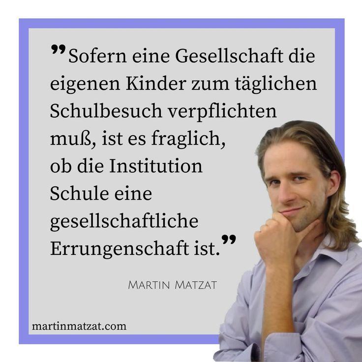 #Zitate #Sprüche #Weisheiten #Quotes Sofern eine #Gesellschaft die eigenen #Kinder zum täglichen #Schulbesuch verpflichten muß, ist es fraglich, ob die #Institution #Schule eine gesellschaftliche #Errungenschaft ist.