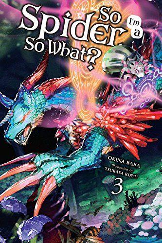 Pdf Download So I M A Spider So What Download Ebook Epub Kindle Light Novel Novels Got Books