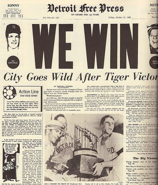 '68 Detroit Tigers  Living in Metro Detroit on October 11, 1968 20 yrs later my Son was born on October 11, 1988