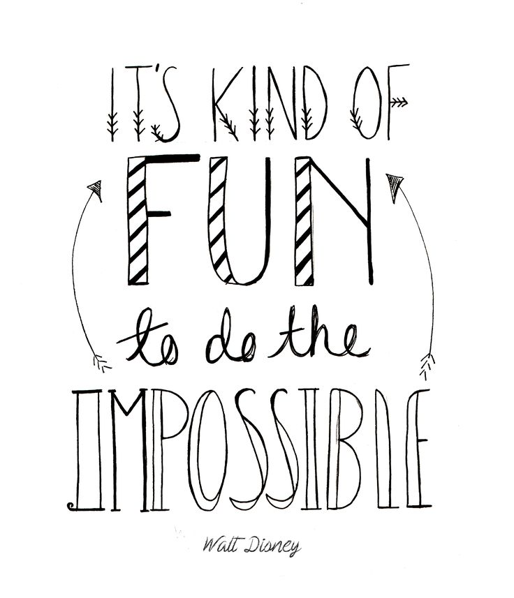 Its kind of fun to do the impossible - walt disney Hand lettered