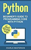 Free Kindle Book -   Python: Beginner's Guide to Programming Code with Python