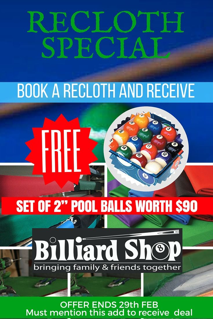 """Book your Pool Table in for a RECLOTH at Billiard Shop during February and receive for FREE a set of 2"""" balls that are valued at $90. Call 1300 300 654 for this very special deal. Let the good times roll!"""