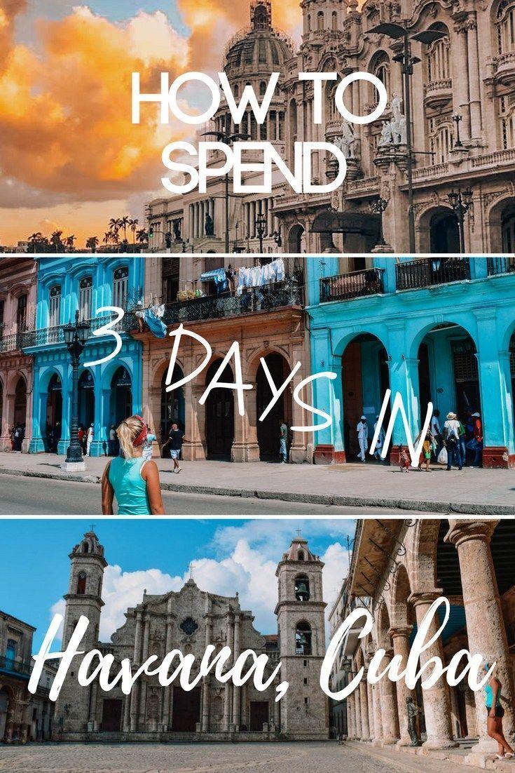 Best Things To Do In Havana Cuba In Three Days Kuba Reisen Kuba Reisetipps Reisen
