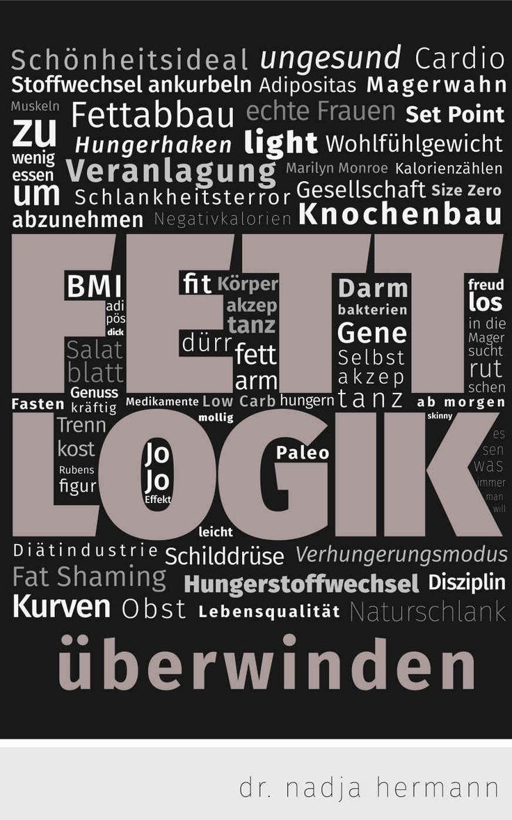 Fettlogik überwinden eBook: Nadja Hermann: Amazon.de: Kindle-Shop
