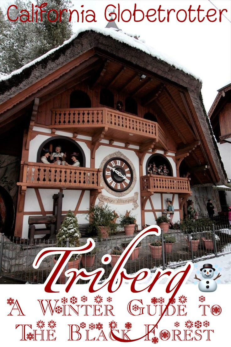 The Heart of the Black Forest - Triberg, Germany - Triber Waterfall - World's Largest Cuckoo Clock - Visiting the Black Forest - The Black Forest in Winter - Winter Guide to the Black Forest - California Globetrotter