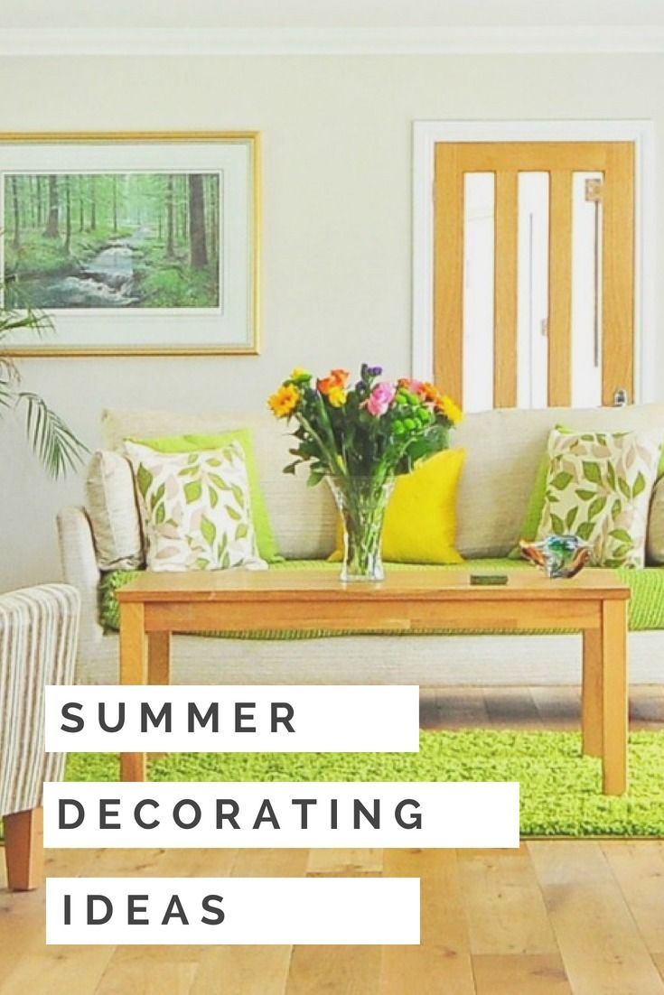 Ad get your home ready for summer with these easy decorating tips these three simple summer decorating ideas make refreshing your home on a budget a breeze