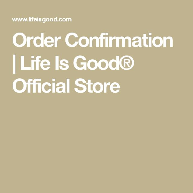 Order Confirmation | Life Is Good® Official Store