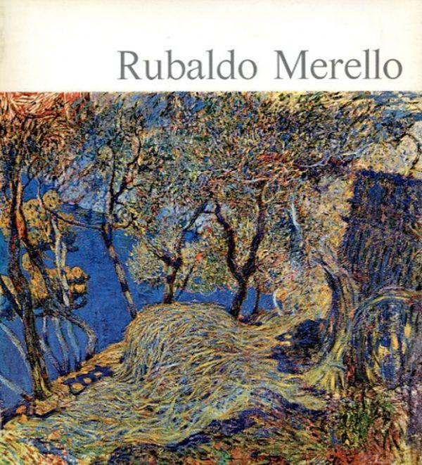 RUBALDO MERELLO, Palazzo dell'Accademia Ligustica, 19 settembre-8 novembre 1970, Ordinamento della mostra: Gianfranco Bruno, Franco Sborgi