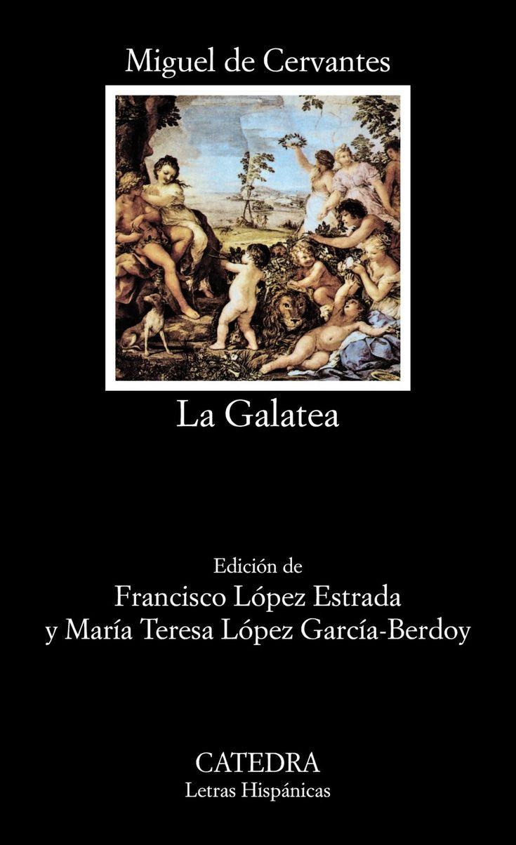 La Galatea / Miguel de Cervantes ; edición de Francisco López Estrada, Mª Teresa López García-Berdoy