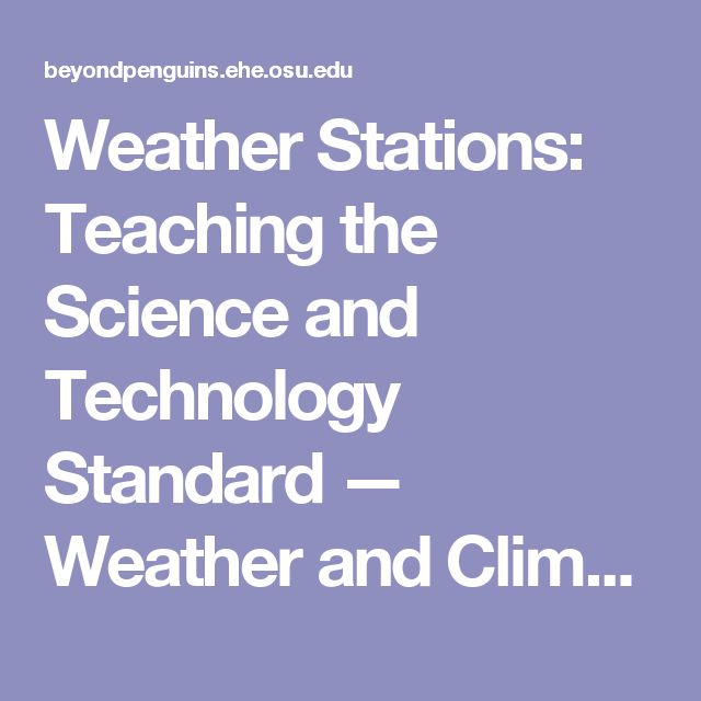 Weather Stations: Teaching the Science and Technology Standard  —  Weather and Climate: From Home to the Poles — Beyond Penguins and Polar Bears