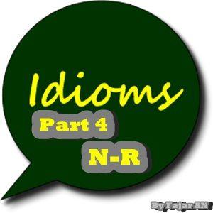 KUMPULAN IDIOM BAHASA INGGRIS PART 4 (N-R) - http://www.bahasainggrisoke.com/kumpulan-idiom-bahasa-inggris-part-4-n-r/
