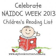 NAIDOC 2013 - a great selection of great books penned by Australian Indigenous authors and illustrators.
