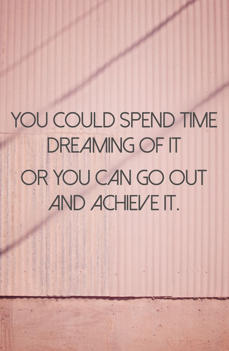 Go out and achieve.