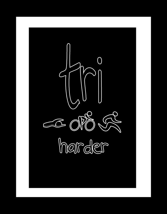 tri harder   =   do what you love!!