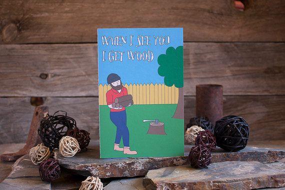 I Get Wood Valentine's Card Lumberjack Man Card by sylvannest, $5.00