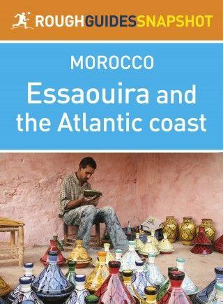 Essaouira and the Atlantic Coast Rough Guides Snapshot Morocco (includes Casablanca, Rabat, Safi and El Jadida)