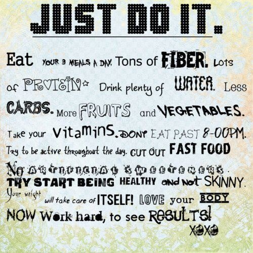 just do it: Inspiration, Healthy Eating, Be Healthy, Health Nut, Health Fit, Being Healthy, Healthy Fit, Healthay Stuff Fit, Healthy Living