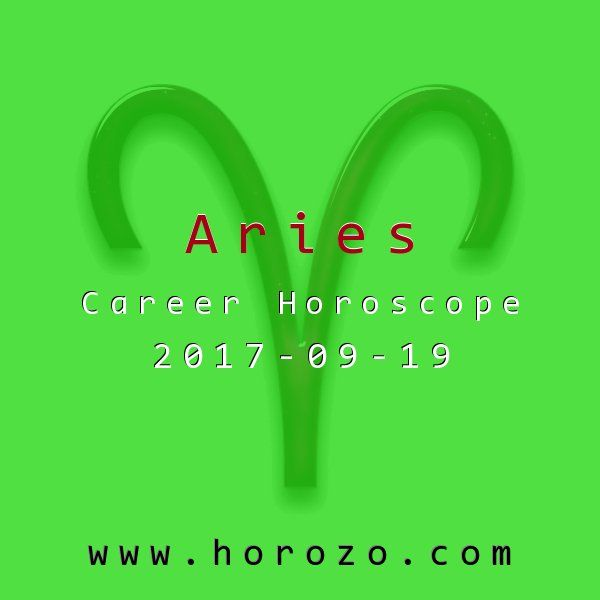 Aries Career horoscope for 2017-09-19: Get a solid night's sleep to prepare for good results next week. After all, you had a great weekend, but you're ready to hit the office first thing tomorrow morning. This energy will spill into your workweek, giving you extra stamina..aries