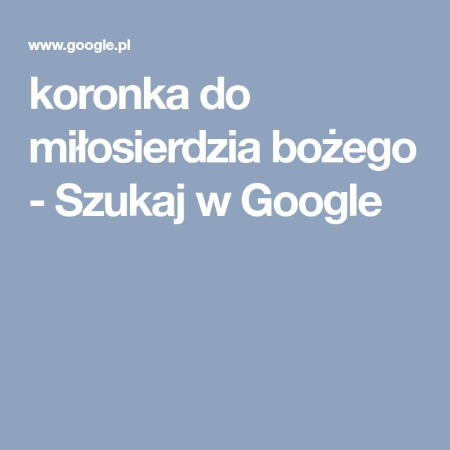 koronka do miłosierdzia bożego - Szukaj w Google