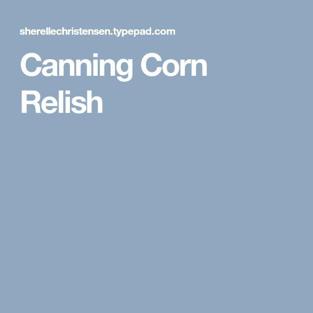 Canning Corn Relish