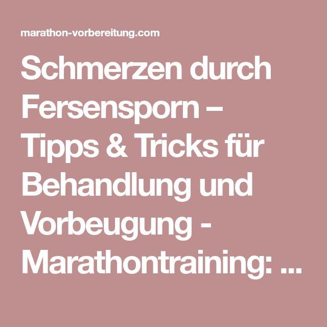 Schmerzen durch Fersensporn – Tipps & Tricks für Behandlung und Vorbeugung - Marathontraining: So kannst du einen Marathon laufen!