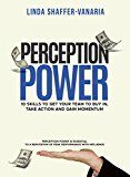 Perception Power: 10 Skills to Get Your Team to Buy in Take Action and Gain Momentum by Linda Shaffer-Vanaria (Author) #Kindle US #NewRelease #Business #Money #eBook #ad