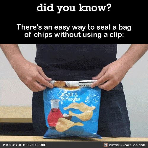 There's an easy way to seal a bag of chips without using a clip: Source But WHYEEE would you eat salt & vinegar when there are so many better options?! ;)