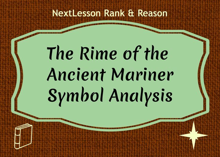 An analysis of the symbols used in the poem the rime of the ancient mariner by samuel taylor colerid