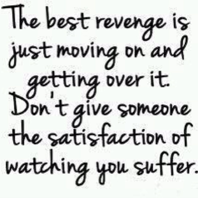 .: Thoughts, Revenge, Life, Moving On, Wisdom, Truths, So True, Living, Inspiration Quotes