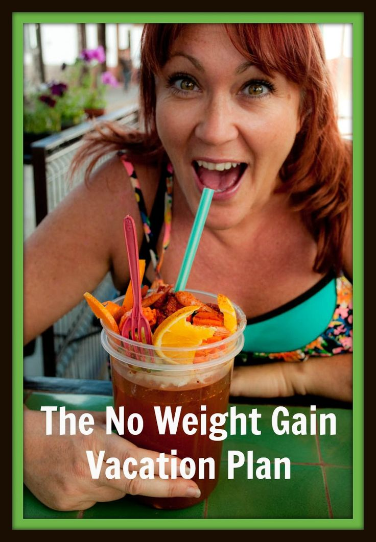 The ultimate guide to avoiding weight gain on vacation