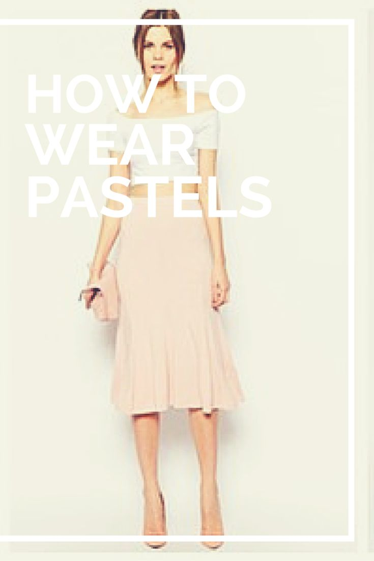 12 best images about How To Wear Pastels on Pinterest ...