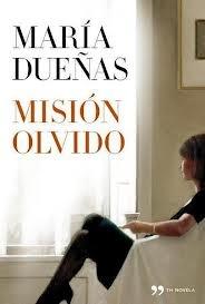 Nuevo libro de maria dueñas - misión olvido