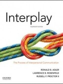 interplay the process of interpersonal communication 14th edition free